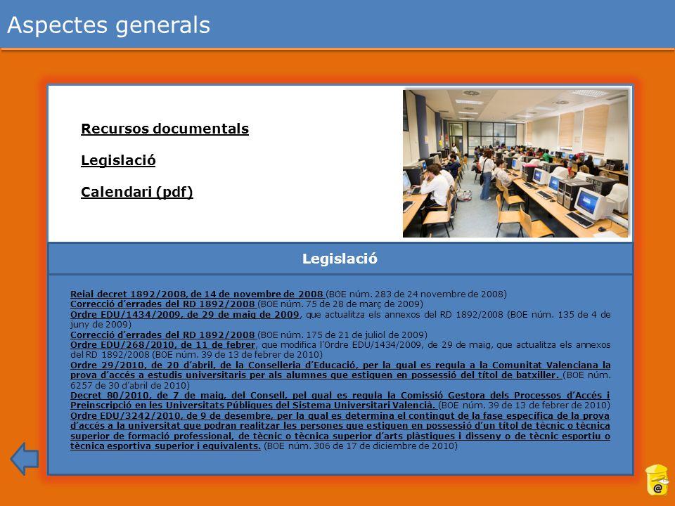 Aspectes generals Reial decret 1892/2008, de 14 de novembre de 2008 Reial decret 1892/2008, de 14 de novembre de 2008 (BOE núm.
