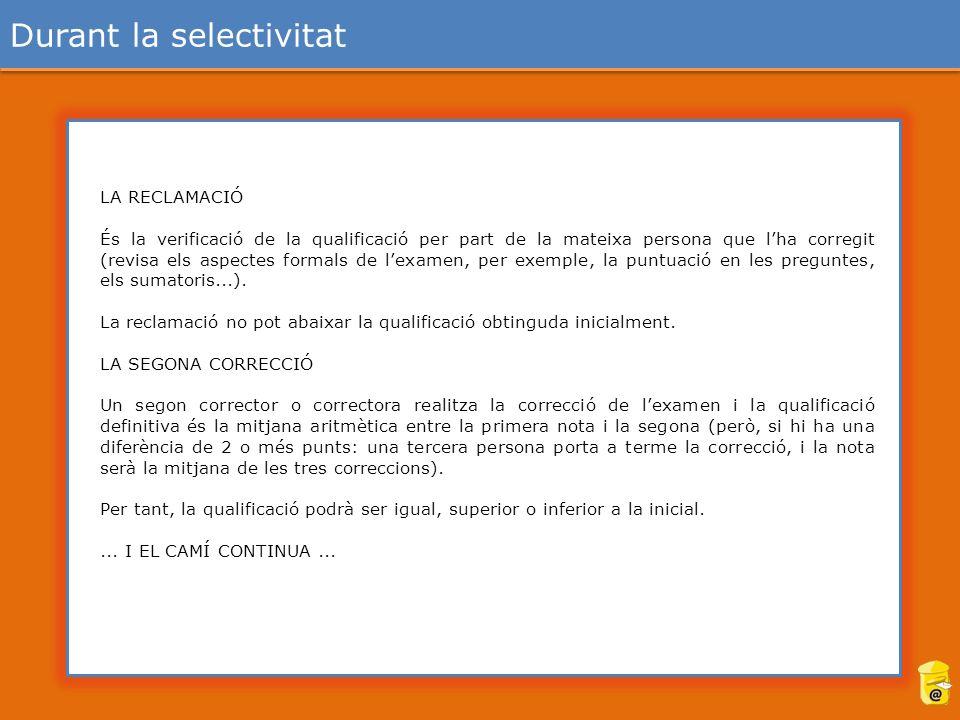 LA RECLAMACIÓ És la verificació de la qualificació per part de la mateixa persona que lha corregit (revisa els aspectes formals de lexamen, per exemple, la puntuació en les preguntes, els sumatoris...).
