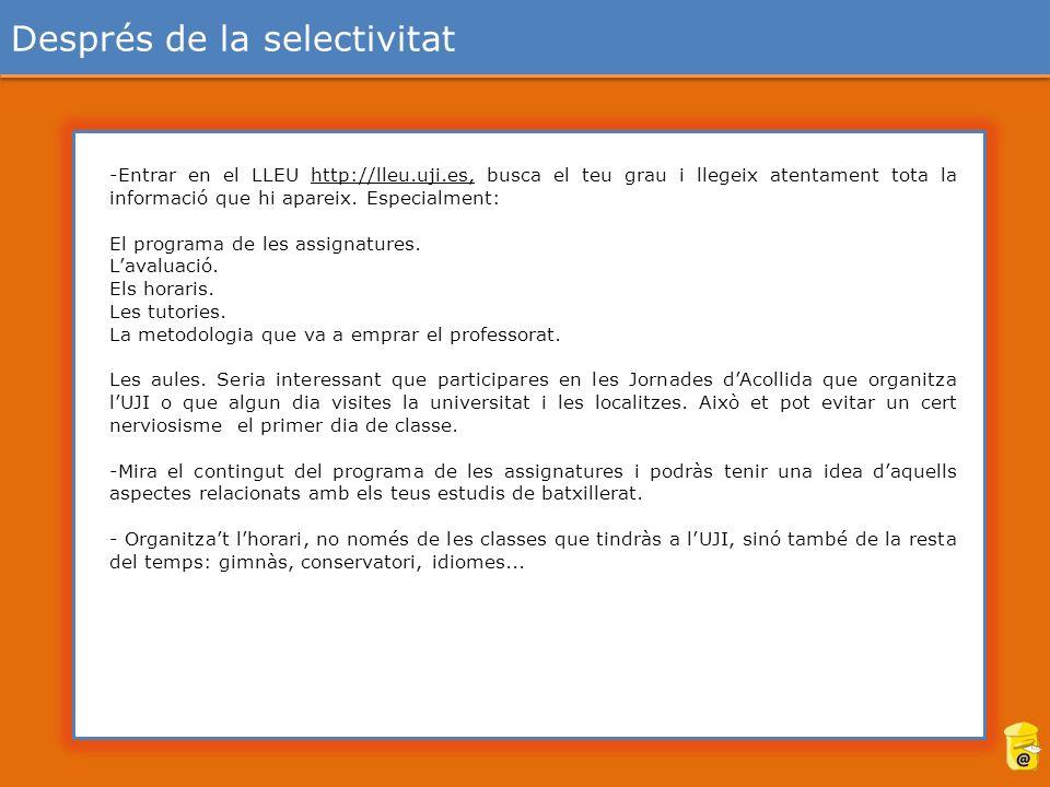 -Entrar en el LLEU http://lleu.uji.es, busca el teu grau i llegeix atentament tota la informació que hi apareix.