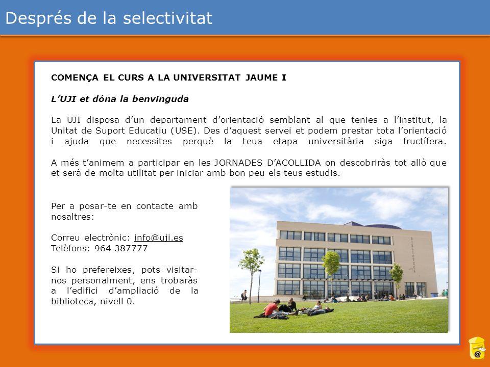 COMENÇA EL CURS A LA UNIVERSITAT JAUME I LUJI et dóna la benvinguda La UJI disposa dun departament dorientació semblant al que tenies a linstitut, la Unitat de Suport Educatiu (USE).