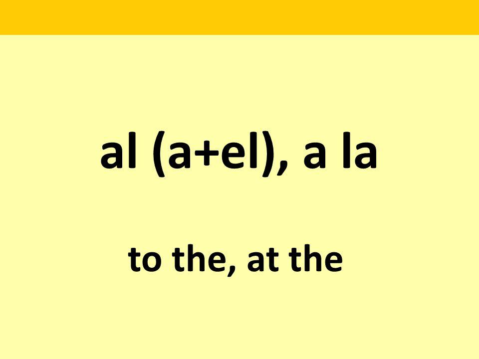 al (a+el), a la to the, at the