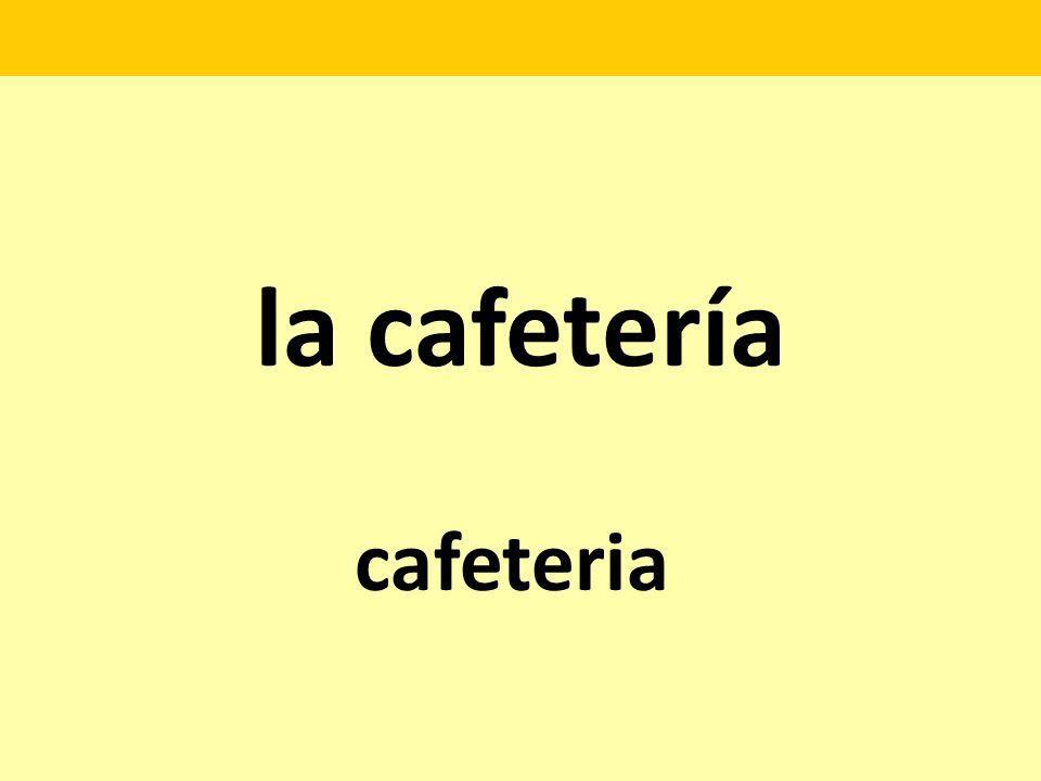 la cafetería cafeteria