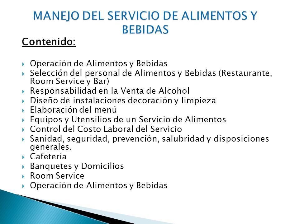 Contenido: Operación de Alimentos y Bebidas Selección del personal de Alimentos y Bebidas (Restaurante, Room Service y Bar) Responsabilidad en la Vent