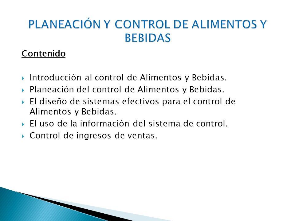 Contenido Introducción al control de Alimentos y Bebidas. Planeación del control de Alimentos y Bebidas. El diseño de sistemas efectivos para el contr