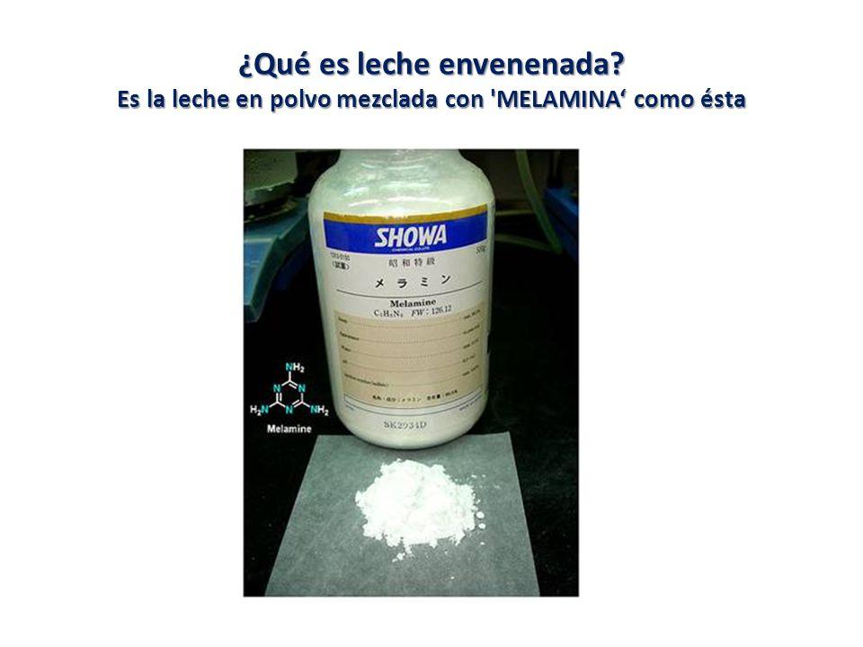 ¿Qué es leche envenenada? Es la leche en polvo mezclada con MELAMINA como ésta