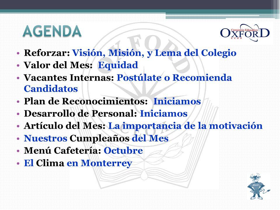 Reforzar: Visión, Misión, y Lema del Colegio Valor del Mes: Equidad Vacantes Internas: Postúlate o Recomienda Candidatos Plan de Reconocimientos: Inic
