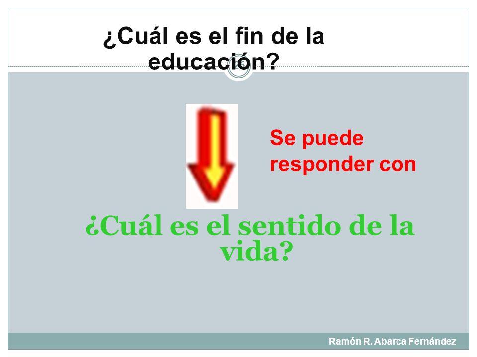 ¿En qué consiste el hecho de educarse? Ramón R. Abarca Fernández 24 Educarse es nacer una segunda vez