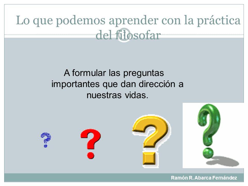 ¿Qué es la vida? Ramón R. Abarca Fernández 27 ¿Cuál es el sentido de la vida?