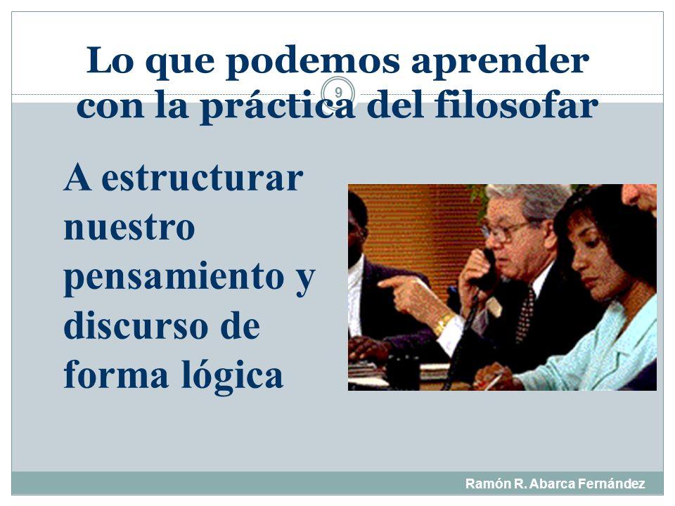 Filosofía de la Educación Ramón R. Abarca Fernández 19 ¿Cuál es la naturaleza del educando?