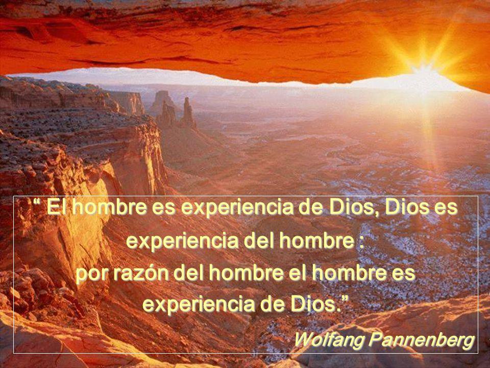 El hombre es experiencia de Dios, Dios es El hombre es experiencia de Dios, Dios es experiencia del hombre : por razón del hombre el hombre es experie