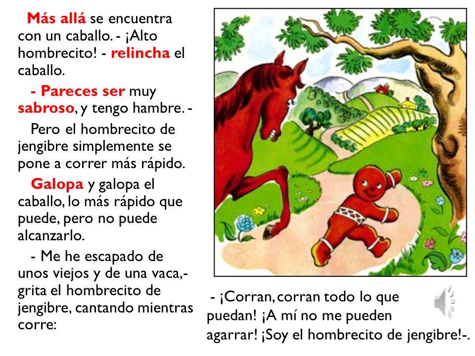 La vaca empieza a correr tras el hombre de jengibre con el cerdo y los viejitos, pero el hombre de jengibre corre demasiado rápido.