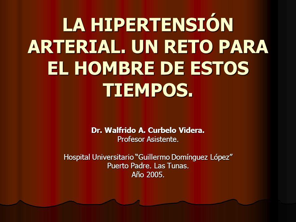 LA HIPERTENSIÓN ARTERIAL.UN RETO PARA EL HOMBRE DE ESTOS TIEMPOS.