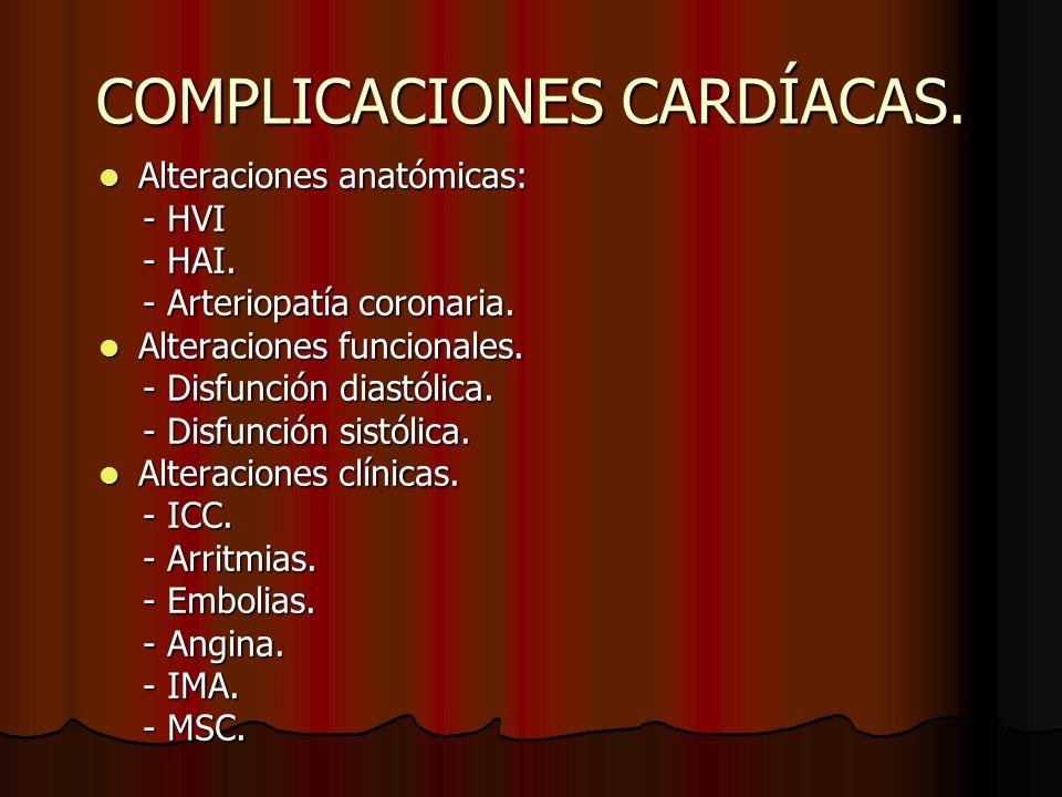 COMPLICACIONES CARDÍACAS.Alteraciones anatómicas: Alteraciones anatómicas: - HVI - HVI - HAI.