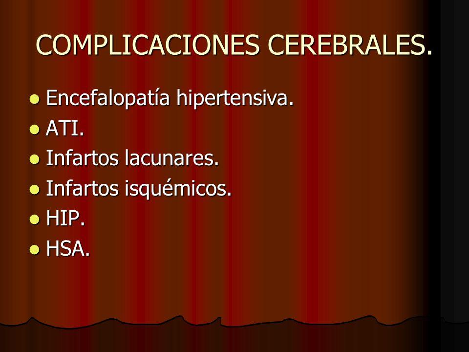 COMPLICACIONES CEREBRALES.Encefalopatía hipertensiva.