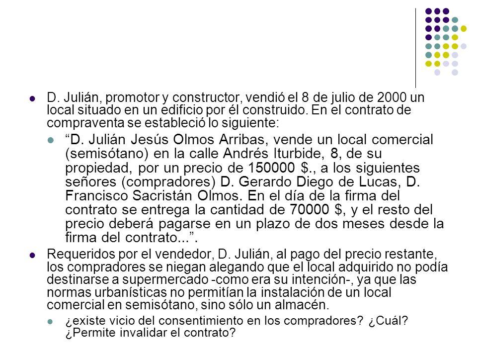D. Julián, promotor y constructor, vendió el 8 de julio de 2000 un local situado en un edificio por él construido. En el contrato de compraventa se es