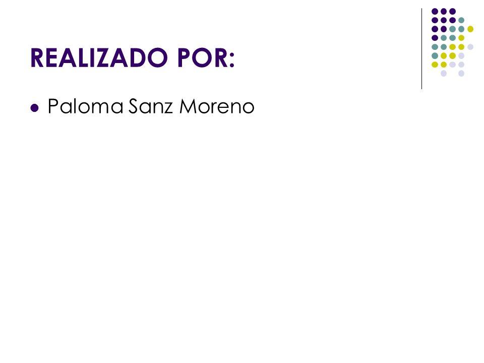 REALIZADO POR: Paloma Sanz Moreno
