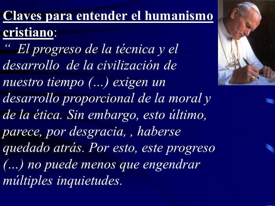 Claves para entender el humanismo cristiano: El progreso de la técnica y el desarrollo de la civilización de nuestro tiempo (…) exigen un desarrollo p