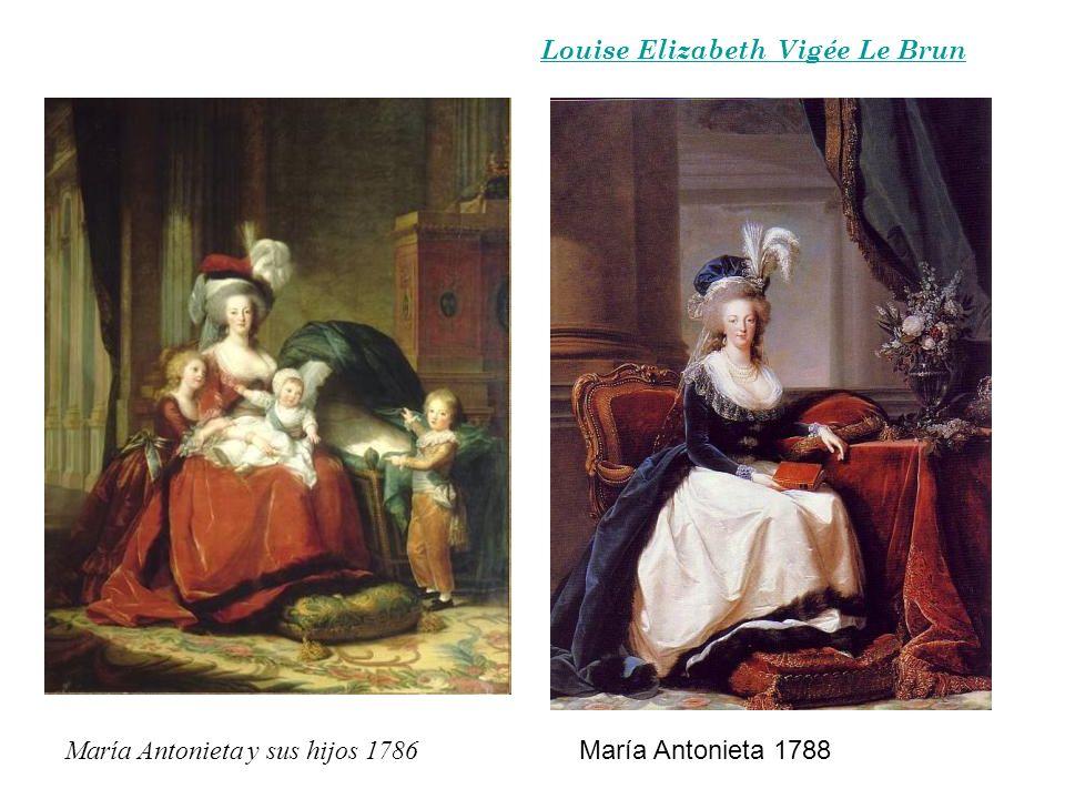 María Antonieta y sus hijos 1786 María Antonieta 1788 Louise Elizabeth Vigée Le Brun