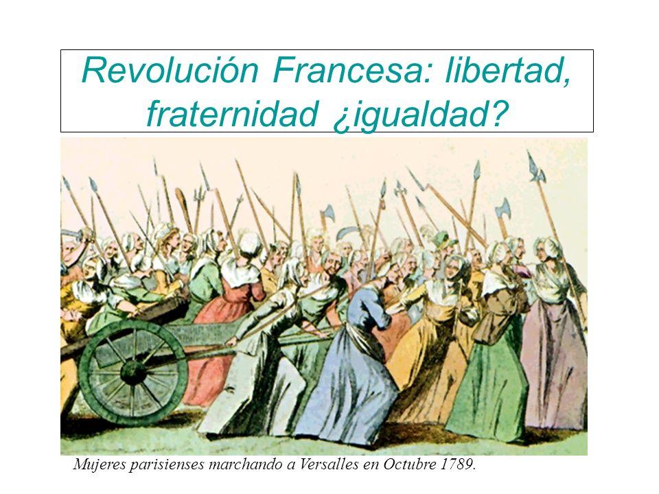 Revolución Francesa: libertad, fraternidad ¿igualdad? Mujeres parisienses marchando a Versalles en Octubre 1789.