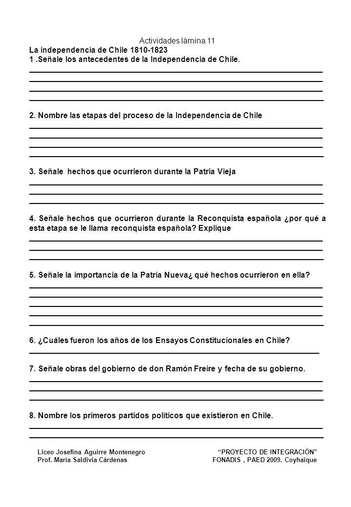 Actividades lámina 11 La independencia de Chile 1810-1823 1.Señale los antecedentes de la Independencia de Chile. ____________________________________