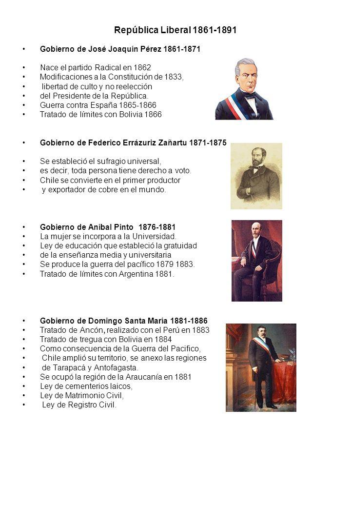 República Liberal 1861-1891 Gobierno de José Joaquín Pérez 1861-1871 Nace el partido Radical en 1862 Modificaciones a la Constitución de 1833, liberta