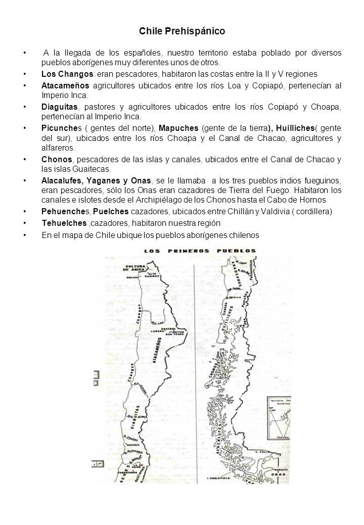 Chile Prehispánico A la llegada de los españoles, nuestro territorio estaba poblado por diversos pueblos aborígenes muy diferentes unos de otros. Los