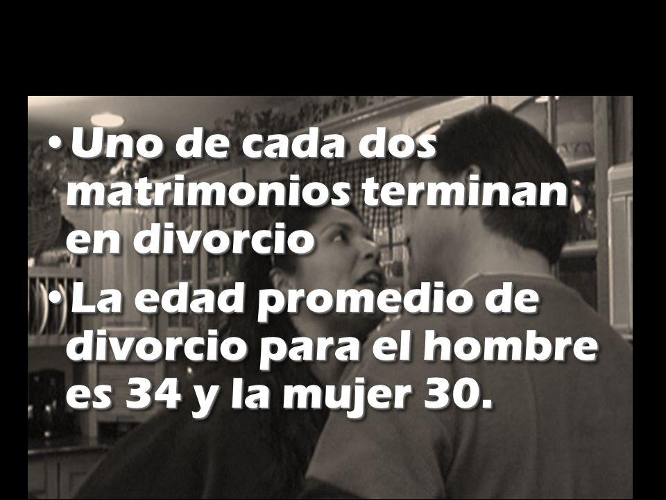 Uno de cada dos matrimonios terminan en divorcioUno de cada dos matrimonios terminan en divorcio La edad promedio de divorcio para el hombre es 34 y l