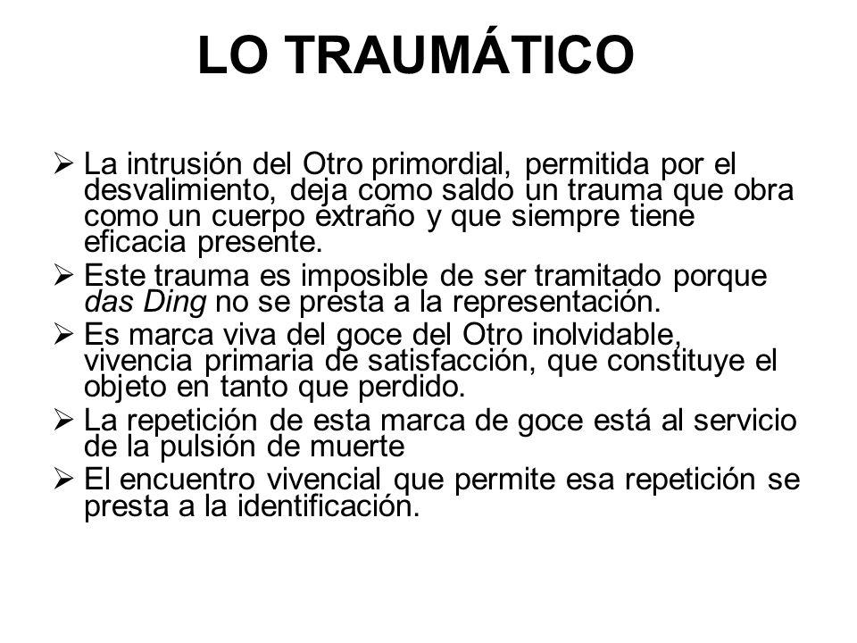 LA COSA MUDA La Cosa muda, traumática, es el generador de la insistencia de la pulsión de muerte.