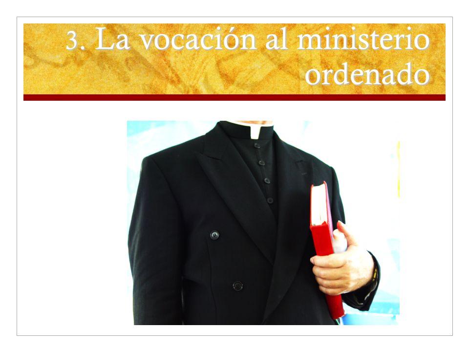 3. La vocación al ministerio ordenado
