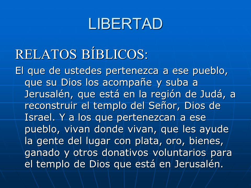 LIBERTAD RELATOS BÍBLICOS: El que de ustedes pertenezca a ese pueblo, que su Dios los acompañe y suba a Jerusalén, que está en la región de Judá, a re