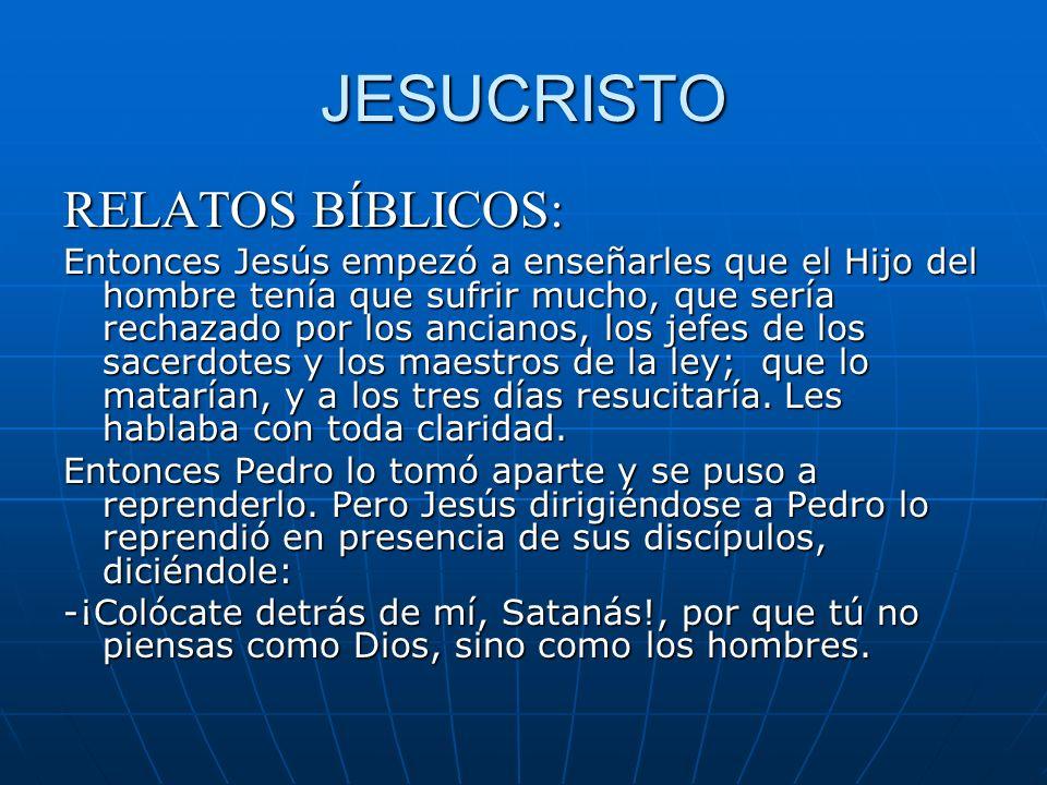 JESUCRISTO RELATOS BÍBLICOS: Entonces Jesús empezó a enseñarles que el Hijo del hombre tenía que sufrir mucho, que sería rechazado por los ancianos, l