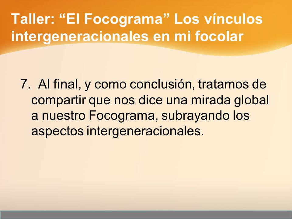 7. Al final, y como conclusión, tratamos de compartir que nos dice una mirada global a nuestro Focograma, subrayando los aspectos intergeneracionales.