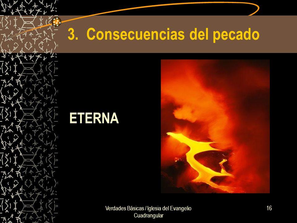Verdades Básicas / Iglesia del Evangelio Cuadrangular 16 3. Consecuencias del pecado ETERNA