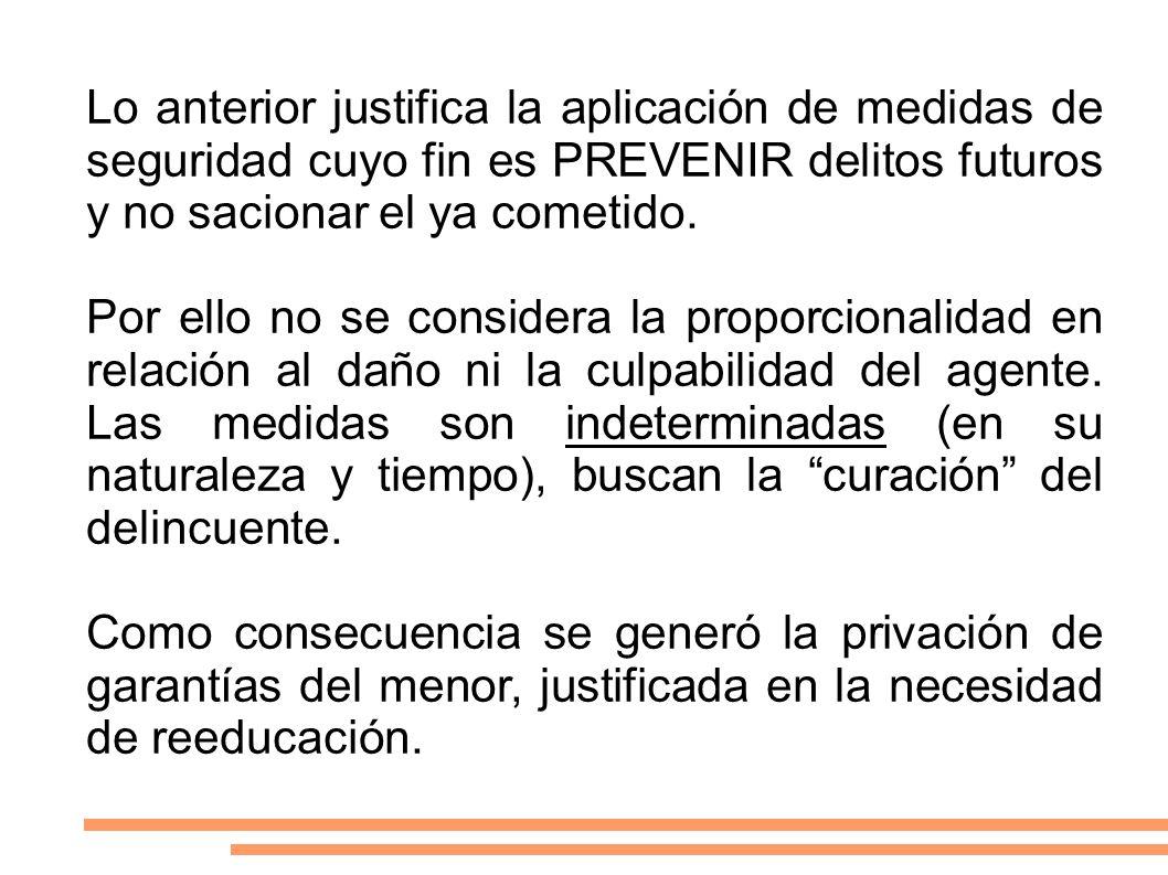 Lo anterior justifica la aplicación de medidas de seguridad cuyo fin es PREVENIR delitos futuros y no sacionar el ya cometido. Por ello no se consider