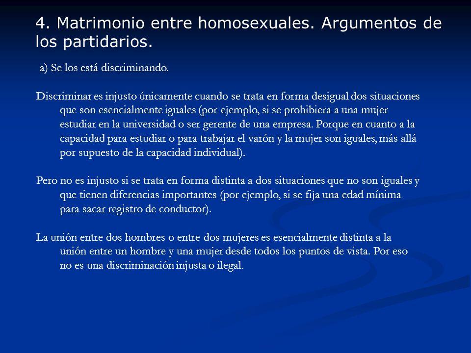 a) Se los está discriminando. Discriminar es injusto únicamente cuando se trata en forma desigual dos situaciones que son esencialmente iguales (por e
