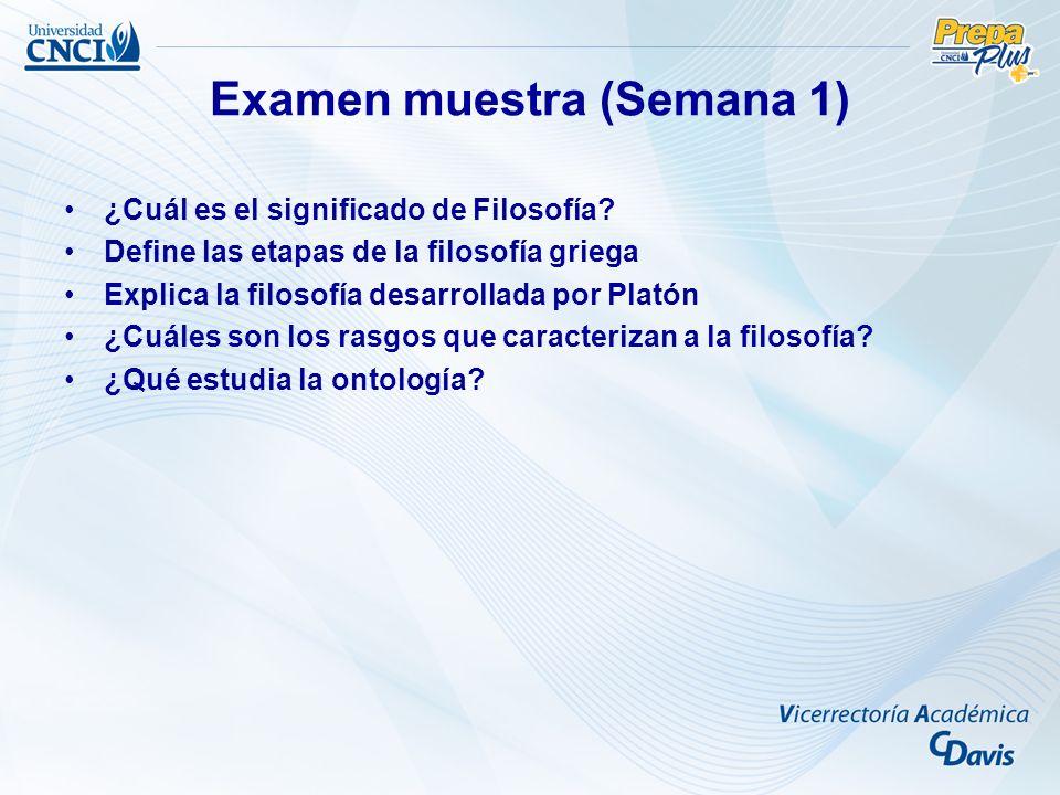 Examen muestra (Semana 1) ¿Cuál es el significado de Filosofía.