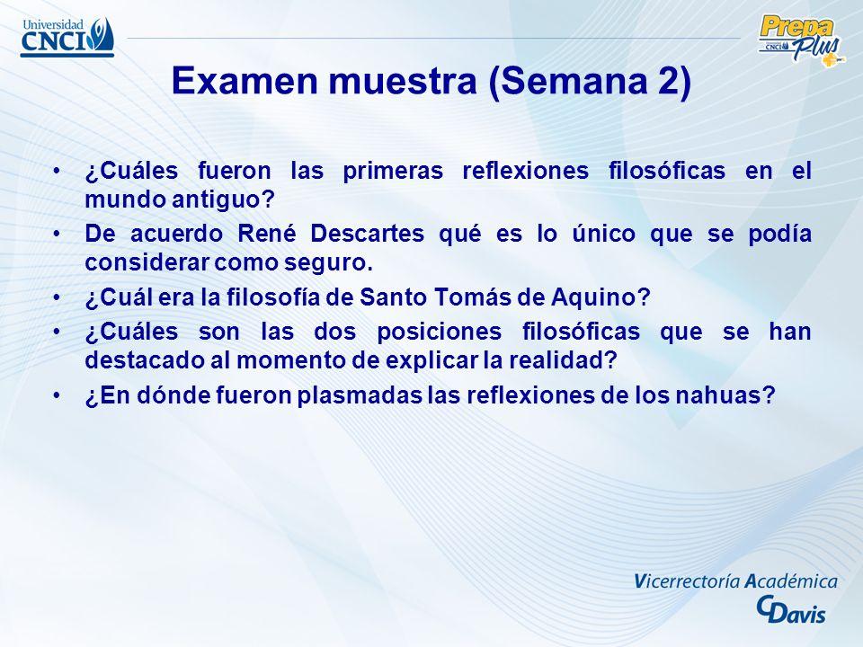 Examen muestra (Semana 2) ¿Cuáles fueron las primeras reflexiones filosóficas en el mundo antiguo.