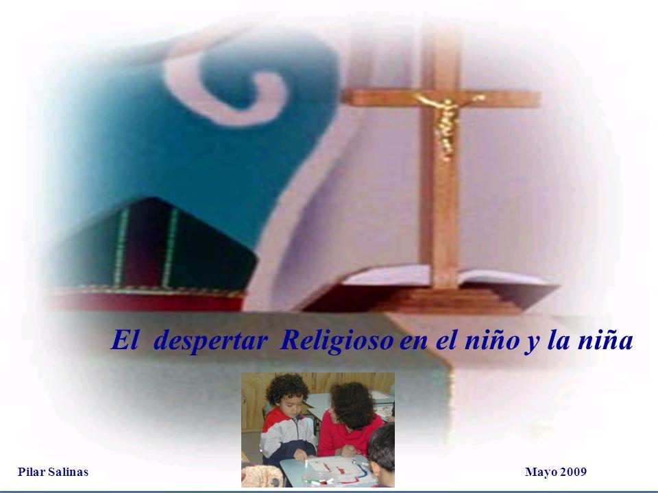 El despertar Religioso en el niño y la niña Pilar Salinas Mayo 2009