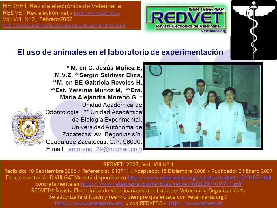 El uso de animales en el laboratorio de experimentación * M. en C. Jesús Muñoz E, M.V.Z. **Sergio Saldivar Elías, **M. en BE Gabriela Reveles H, **Est