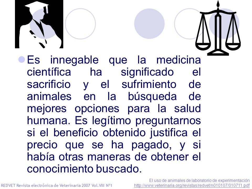 Es innegable que la medicina científica ha significado el sacrificio y el sufrimiento de animales en la búsqueda de mejores opciones para la salud hum