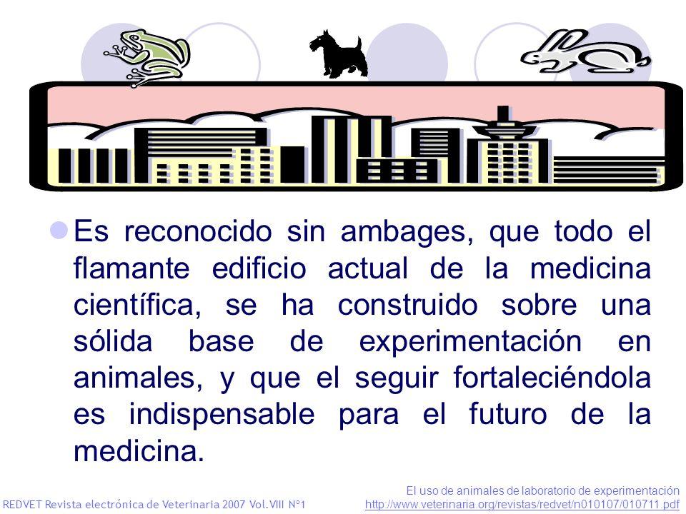 Es reconocido sin ambages, que todo el flamante edificio actual de la medicina científica, se ha construido sobre una sólida base de experimentación e