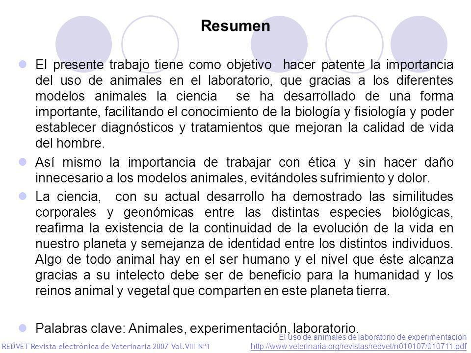 Resumen El presente trabajo tiene como objetivo hacer patente la importancia del uso de animales en el laboratorio, que gracias a los diferentes model