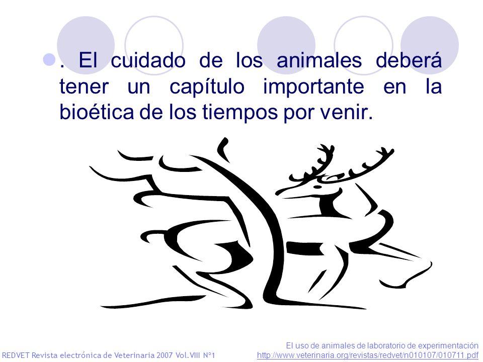 . El cuidado de los animales deberá tener un capítulo importante en la bioética de los tiempos por venir. REDVET Revista electrónica de Veterinaria 20