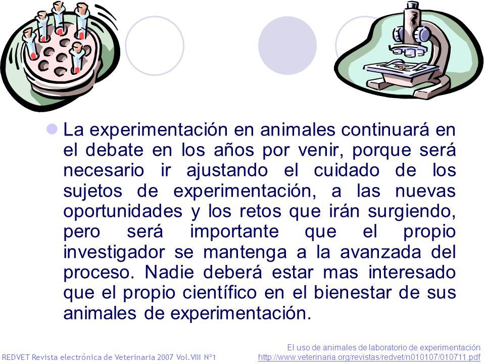 La experimentación en animales continuará en el debate en los años por venir, porque será necesario ir ajustando el cuidado de los sujetos de experime