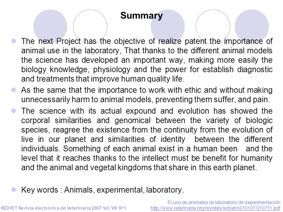 Summary The next Project has the objective of realize patent the importance of animal use in the laboratory, That thanks to the different animal model