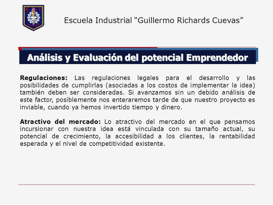 Análisis y Evaluación del potencial Emprendedor Escuela Industrial Guillermo Richards Cuevas Regulaciones: Las regulaciones legales para el desarrollo