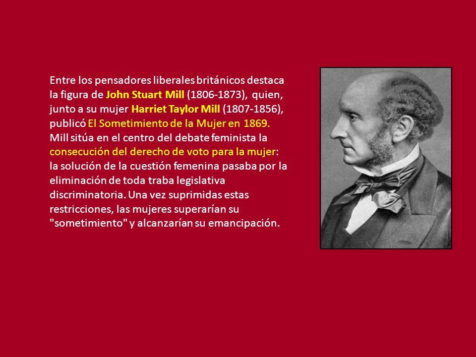 Entre los pensadores liberales británicos destaca la figura de John Stuart Mill (1806-1873), quien, junto a su mujer Harriet Taylor Mill (1807-1856),