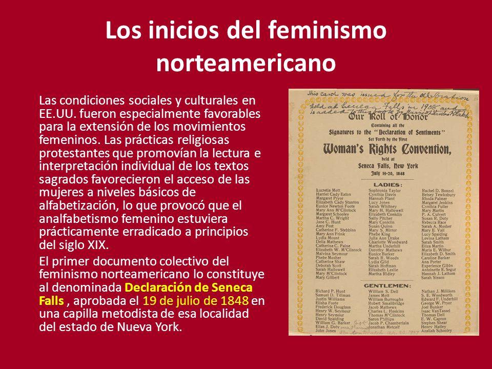 Los inicios del feminismo norteamericano Las condiciones sociales y culturales en EE.UU. fueron especialmente favorables para la extensión de los movi