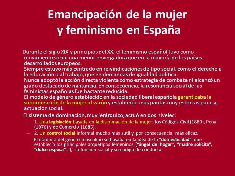 Emancipación de la mujer y feminismo en España Durante el siglo XIX y principios del XX, el feminismo español tuvo como movimiento social una menor en