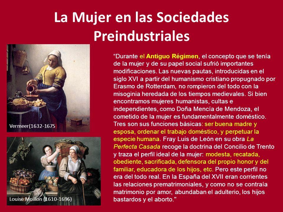 La Mujer en las Sociedades Preindustriales Durante el Antiguo Régimen, el concepto que se tenía de la mujer y de su papel social sufrió importantes mo